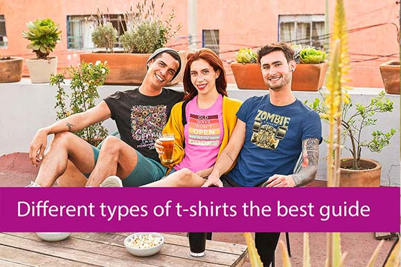 Different types of t-shirts the best guide to find the right fit 2021