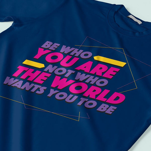 Be Who You Are : T shirt websites India T Shirt Leoliy