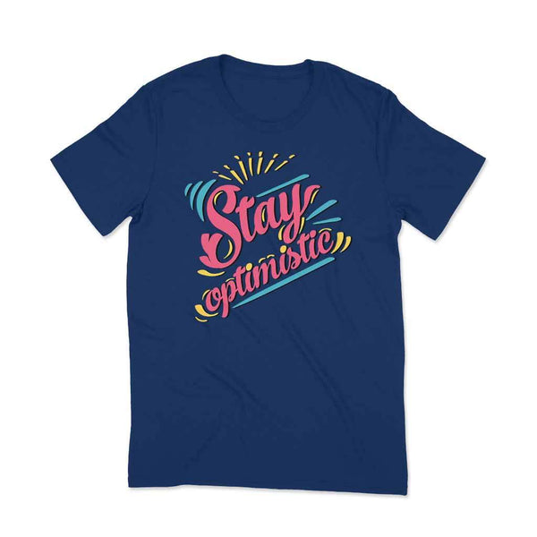 Stay Optimistic : Slogan t shirt T Shirt Leoliy S Navi Blue