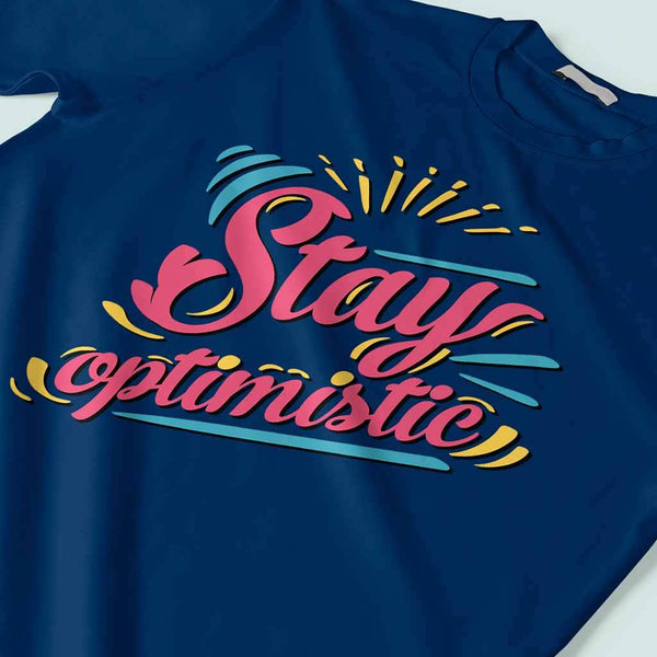 Stay Optimistic : Slogan t shirt T Shirt Leoliy