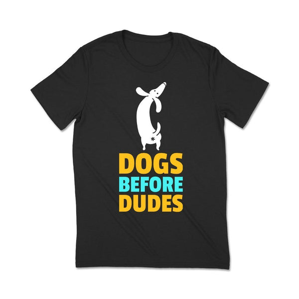 Dogs Before Dudes T Shirt Leoliy S Black