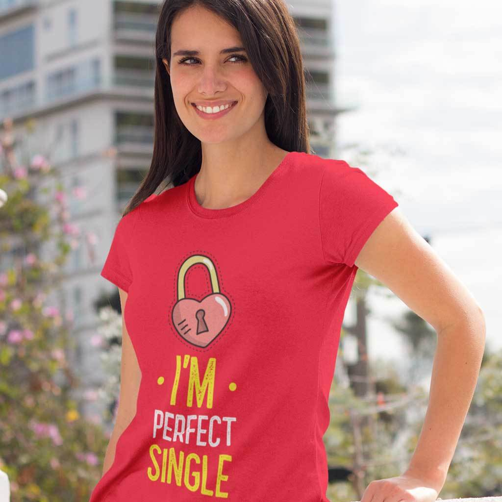 I'M Perfect Single - Women Valentine t shirts T Shirt Leoliy