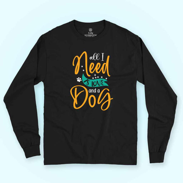 all-i-need-is-love-and-dog-black-long-sleeve-tee-placed-on-colored-surface