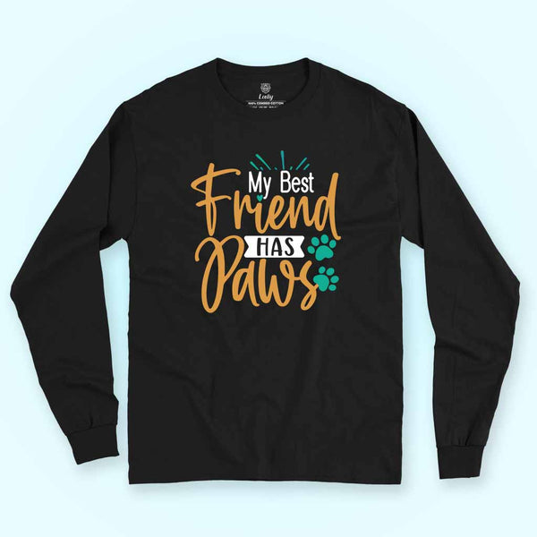 My Best friends has paws full sleeves tee