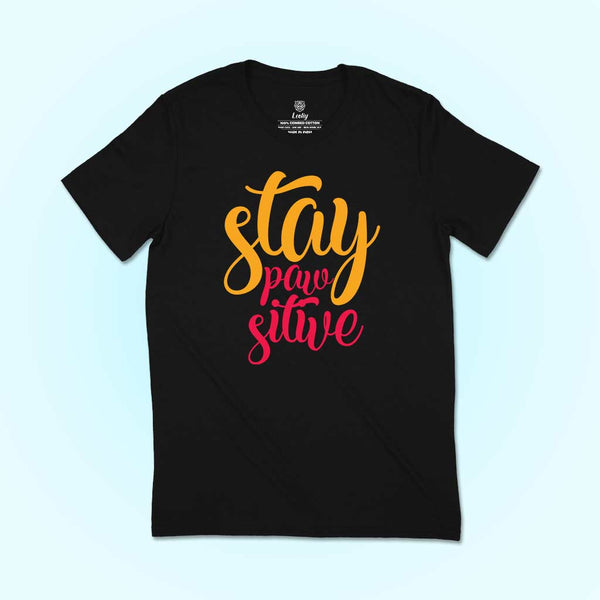 Stay Pawsitive t-shirt for dog lovers