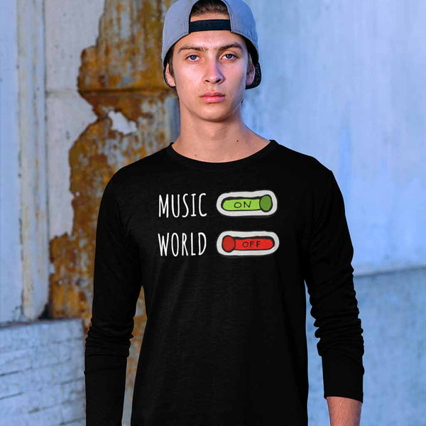 Music ON World OFF full sleeve tee
