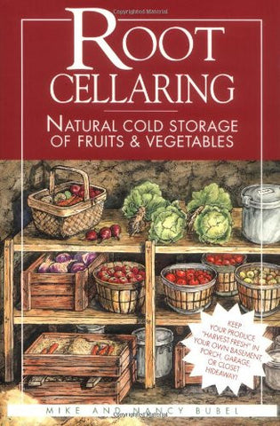 Root Cellaring - Natural Cold Storage of Fruits & Vegetables
