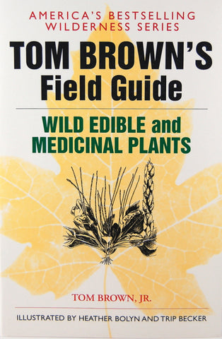 Tom Brown's Field Guide: Wild Edible and Medicinal Plants