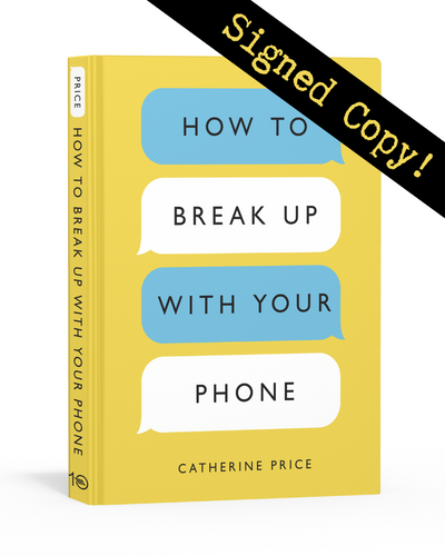 How to Break Up with Your Phone - Signed Copy!