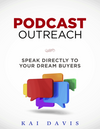 """Podcast Outreach"" by Kai Davis"