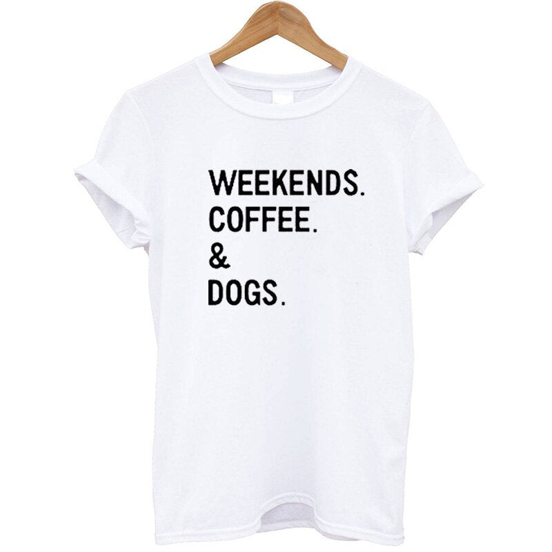 100% Cotton T Shirt Women Printing Weekends Coffee Dog Funny Summer Tops Loose Fit Women Tshirt Streetwear Clothes Brand