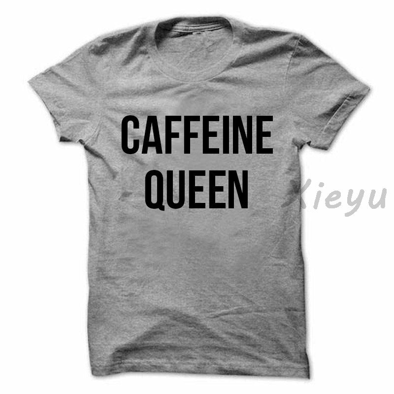 Caffeine Queen T shirt For Women fashion funny work out tee coffee slogan ladies Shirt