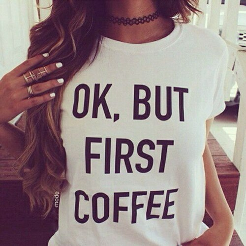 Summer Women Casual T Shirt Letter Tees Print Pattern Tshirts Short Sleeve O Neck Brief Shirt/OK,BUT FIRST COFFEE