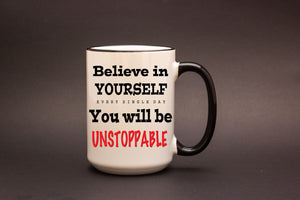 Believe in Yourself & Be Unstoppable