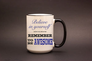 Believe in Yourself & Be Awesome