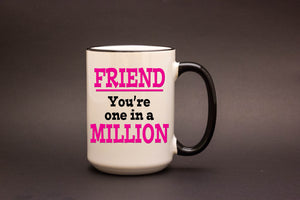 Friend. You're one in a Million