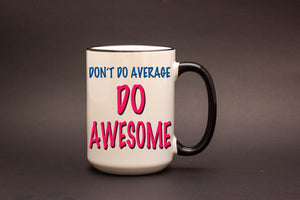 Don't Do Average Do Awesome