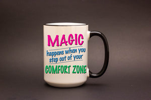 Magic Happens When You Step Out Of Your Comfort Zone