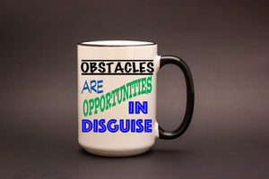 Obstacles Are Opportunities in Disguise
