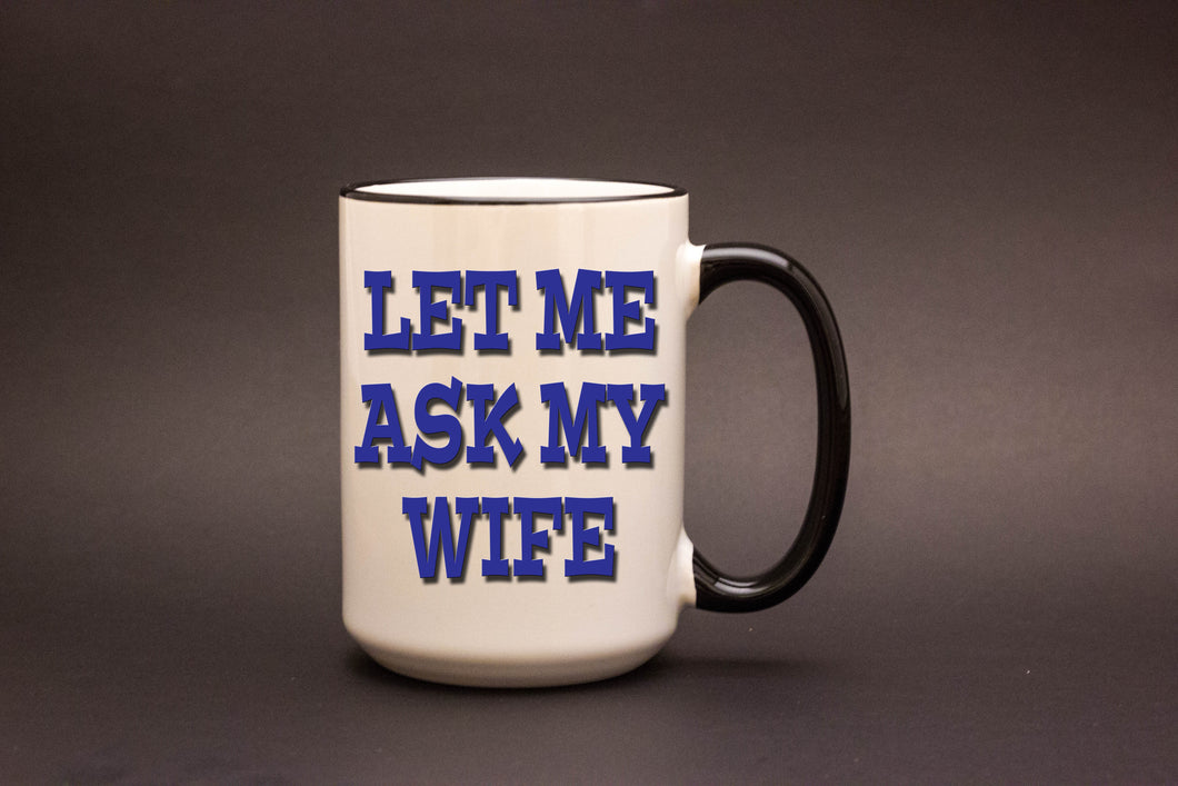 Let Me Ask My Wife