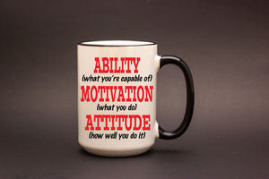 Ability Motivation Attitude 15oz MUG