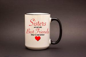 Sisters are not only Best Friends...