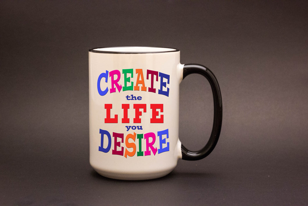 Create the Life You Desire