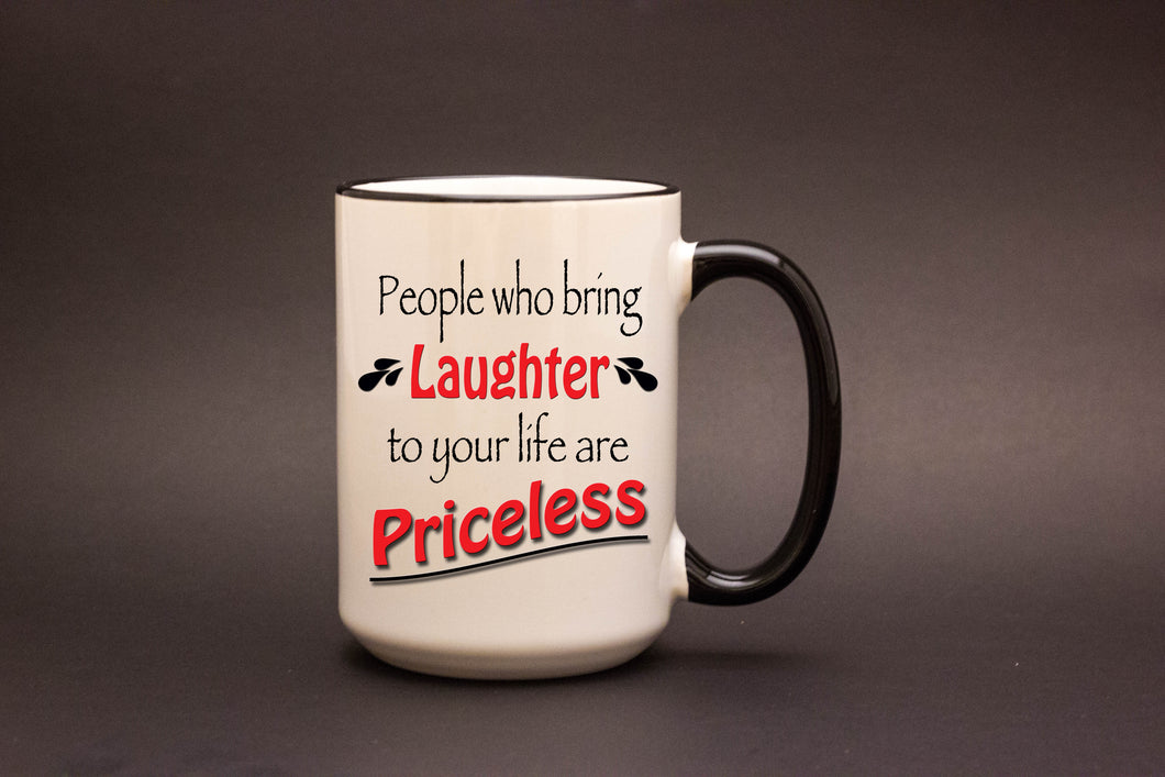 People Who Bring Laughter to Your Life are Priceless