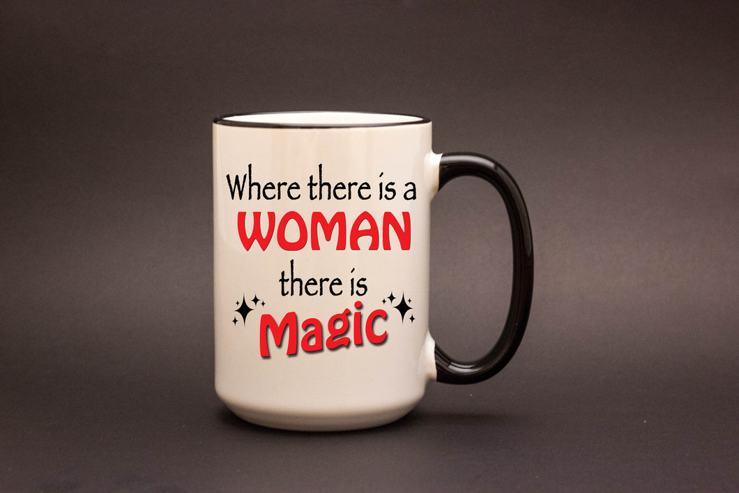 Where there is a Woman, there is Magic.