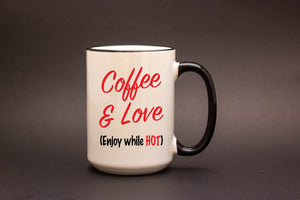 Coffee and Love. Enjoy While Hot