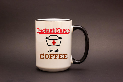 Instant Nurse Just Add Coffee