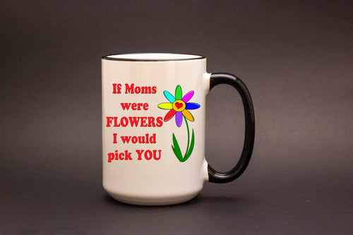 If Moms Were Flowers