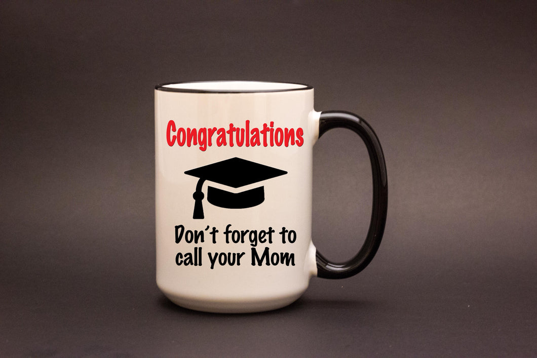 Congratulations - Don't Forget to Call Your Mom