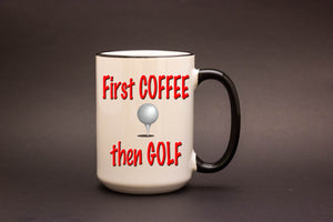 First Coffee then Golf