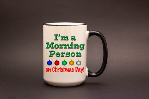 I'm a morning person on Christmas Day