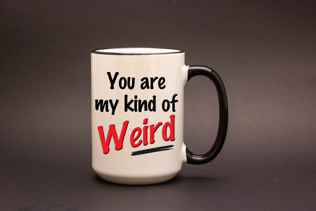 You are my kind of Weird