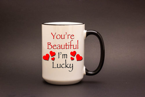 You're beautiful. I'm lucky!