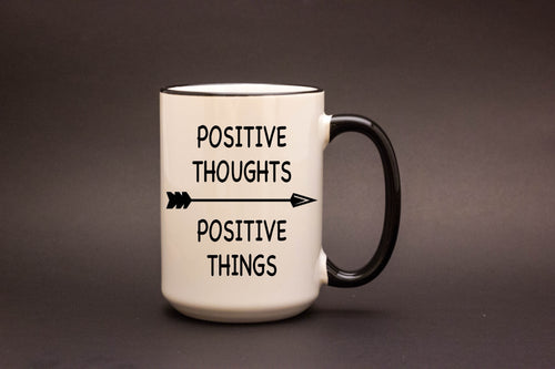 Positive Thoughts. Positive Things