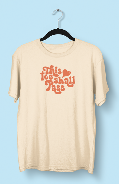 THIS TOO SHALL PASS TEE