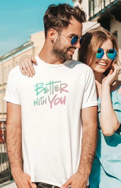 BETTER WITH YOU WHITE TEE