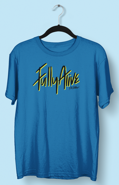 FULLY ALIVE TEE
