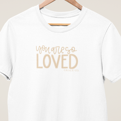YOU ARE SO LOVED WHITE TEE