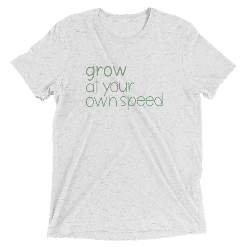 Grow at your own speed