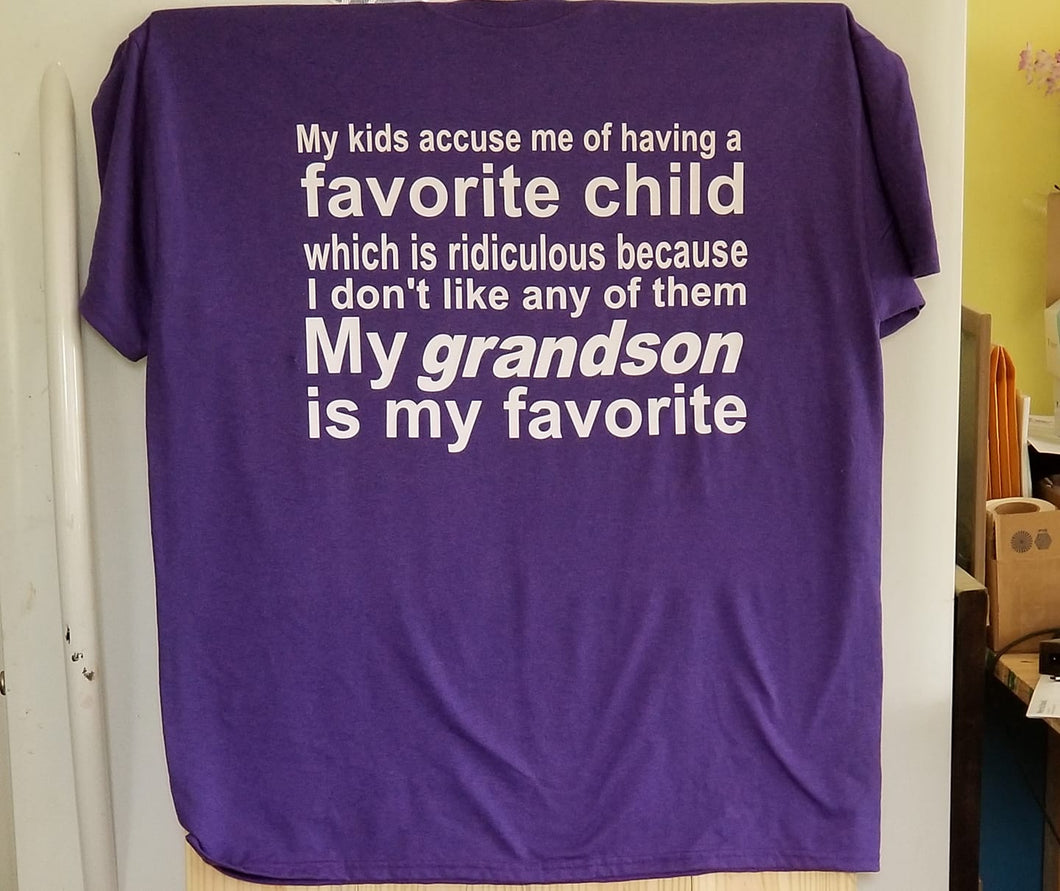 Who you kidding - my grandchildren are my favorite tee