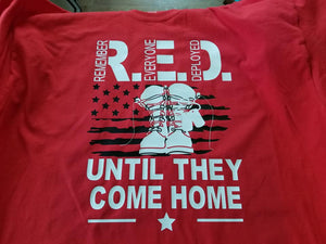 R.E.D. REMEMBER EVERYONE DEPLOYED UNTIL THEY COME HOME