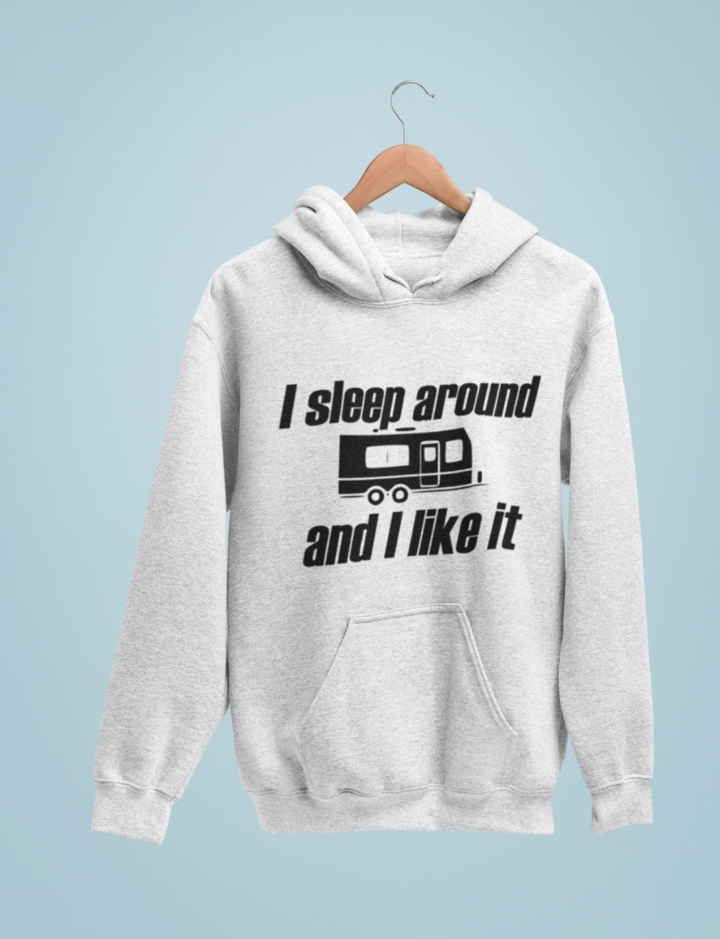 I sleep around and I like it - funny _ graphic _ camping life