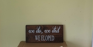 We do, we did, we Eloped