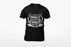 Inhale Courage - exhale Fear _graphic tee