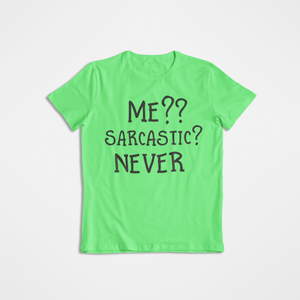 Me? Sarcastic? NEVER _ funny tee _ sarcastic tee _ Graphic Tee