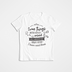 Some things are better left unsaid _ funny _ sarcastic _ graphic tee